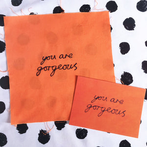 'YOU ARE GORGEOUS' A6 POSTCARD