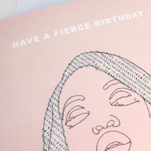 Load image into Gallery viewer, FIERCE BIRTHDAY CARD