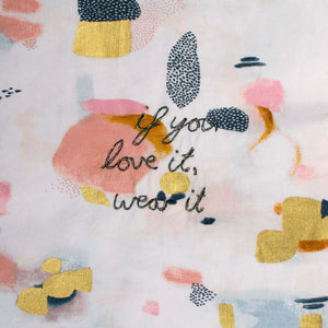 'IF YOU LOVE IT, WEAR IT' ORIGINAL TEXTILE ARTWORK