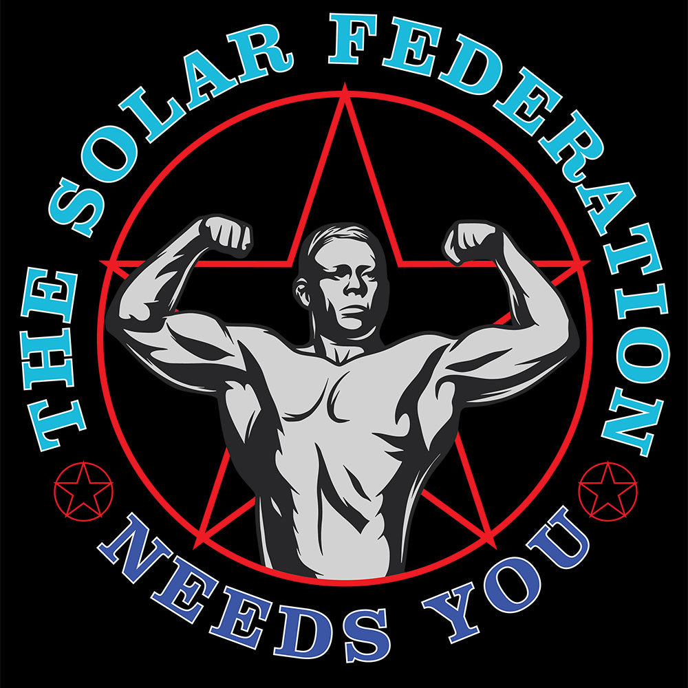 The Solar Federation NEEDS YOU - Unisex T Shirt