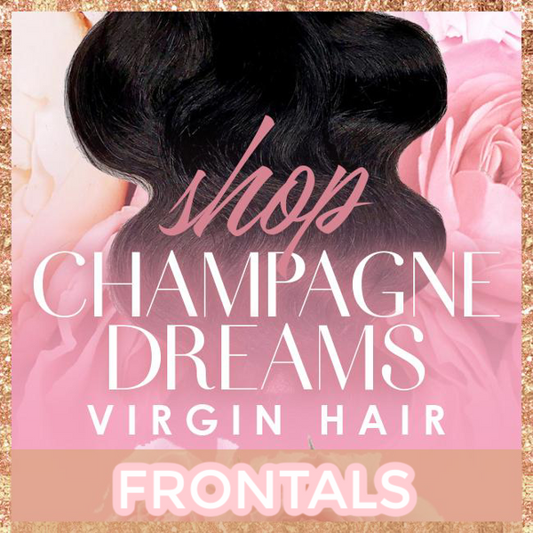 CHAMPAGNE DREAMS FRONTALS