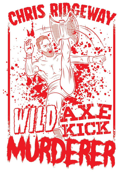Chris Ridgeway Wild Axe Kick Murderer Wall Flag
