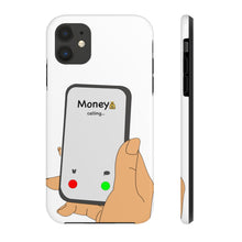 Load image into Gallery viewer, Money Callin' Phone Case