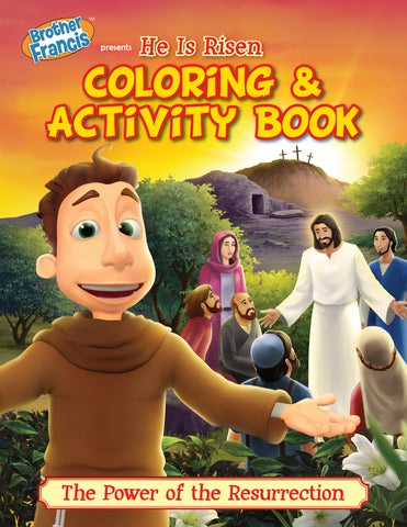 Brother Francis Coloring and Activity Book - He is Risen - the Easter story for Catholic kids.