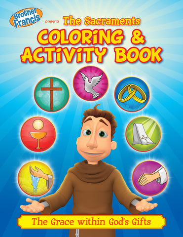 Brother Francis Coloring and Activity Book - The Sacraments for Catholic Kids