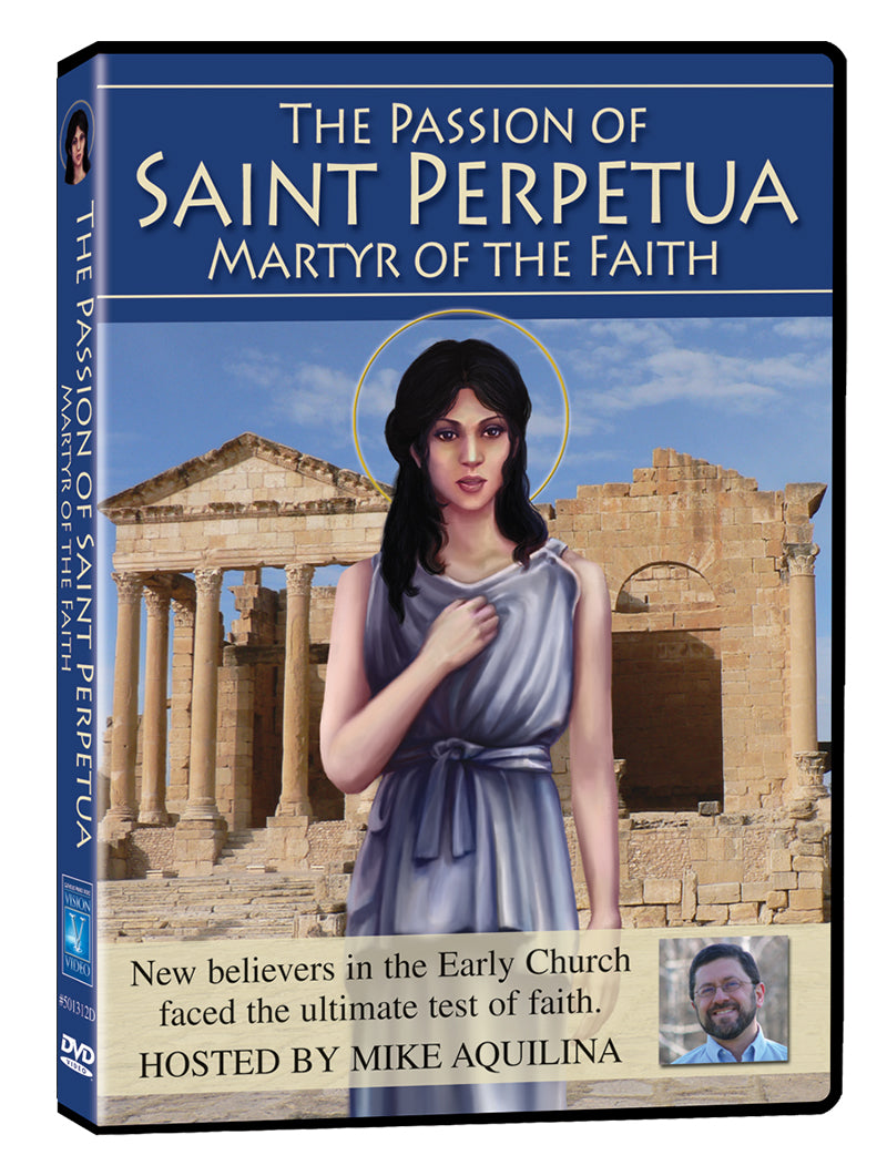 Catholic Heroes of the Faith - The Passion of Saint Perpetua (Documentary)