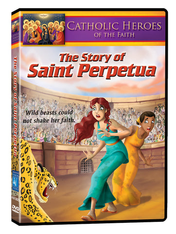 Catholic Heroes of the Faith - The Story of Saint Perpetua