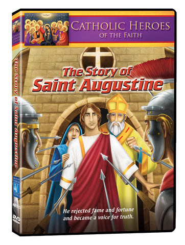 Catholic Heroes of the Faith - The Story of St. Augustine