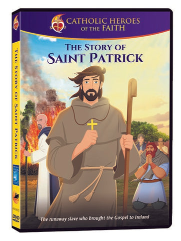 Catholic Heroes of the Faith - The Story of Saint Patrick