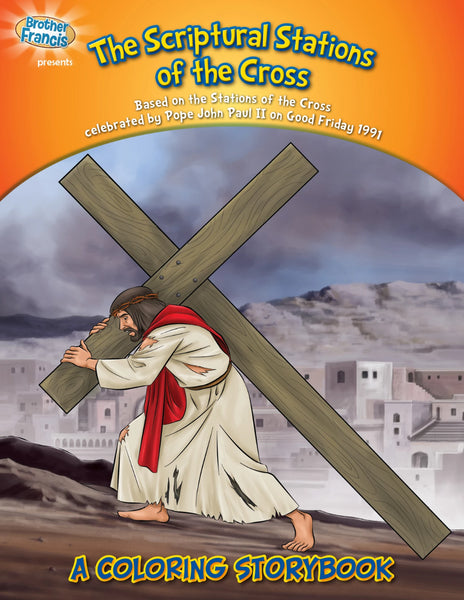 Scriptural Stations of the Cross - a Coloring Storybook for Catholic children by Brother Francis