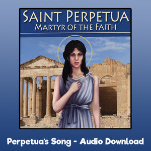 Perpetua's Song - Audio Download