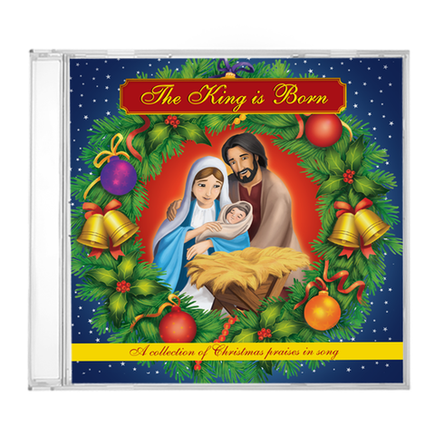 The King is Born - A Collection of Christmas Praises in Song