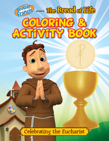 Brother Francis Coloring and Activity Book - The Bread of Life, Celebrating the Eucharist