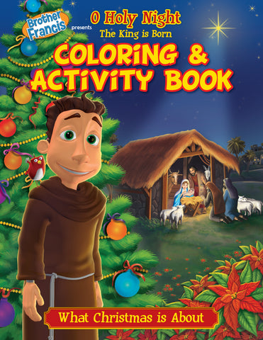 Brother Francis Coloring and Activity Book - O Holy Night The King is Born - Christmas