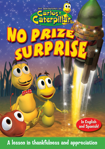 Carlos Caterpillar Episode 3 - No Prize Surprise - teaches thankfulness and appreciation.