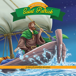 The Story of Saint Patrick - Holiday Saints Reader by Brother Francis