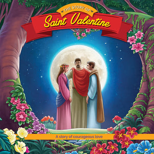 The Story of Saint Valentine - Holiday Saints Reader from Brother Francis