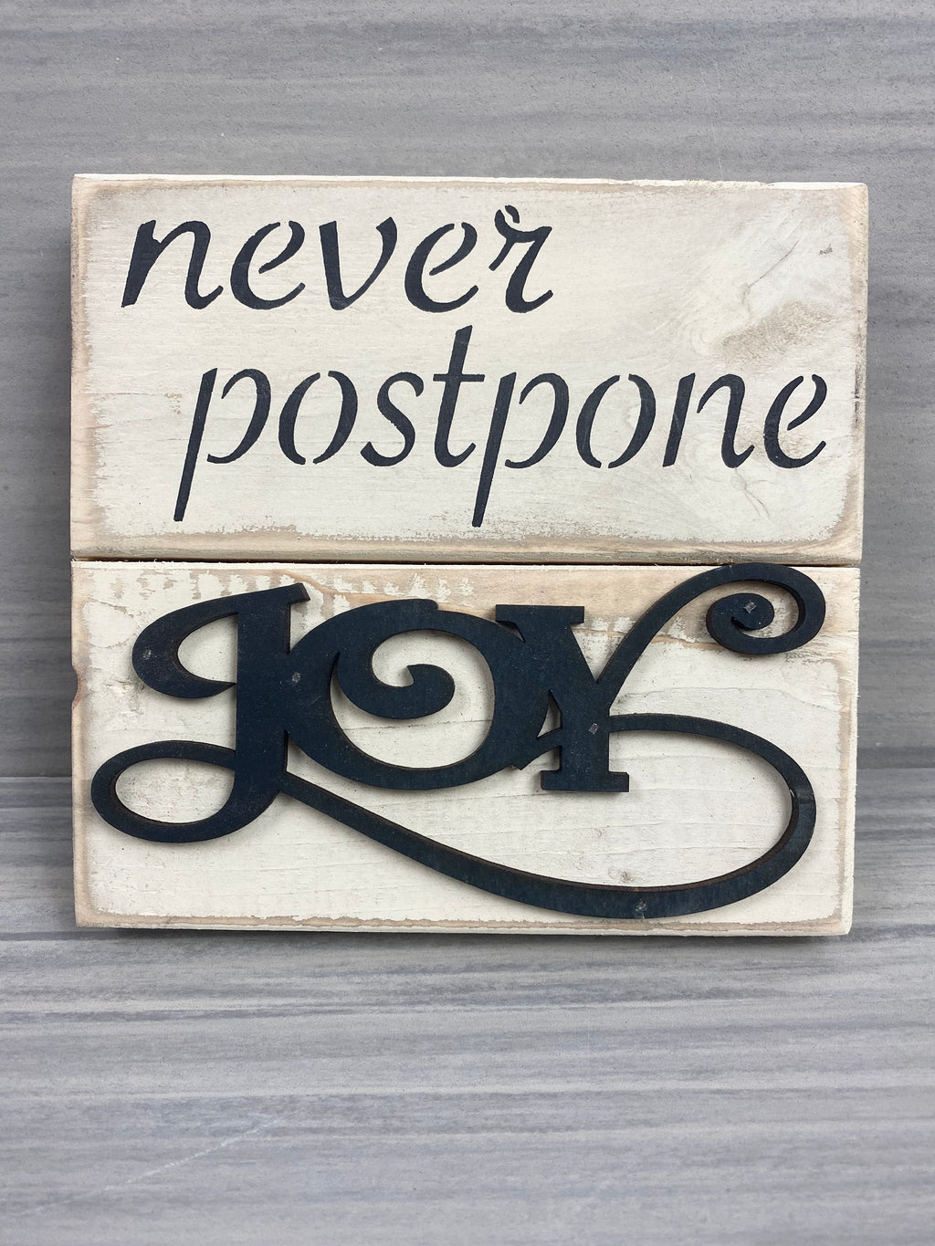 Never Postpone Joy Decor