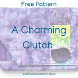 A Charming Clutch, a free quilted purse pattern by Kate Colleran and Seams Like A Dream Quilt Designs