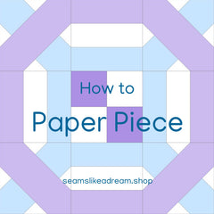 How To Paper Piece instructions for quilting