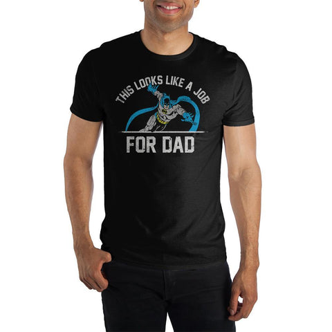 Batman This Looks Like A Job For Dad T-shirt Tee Shirt - The Hollywood Apparel