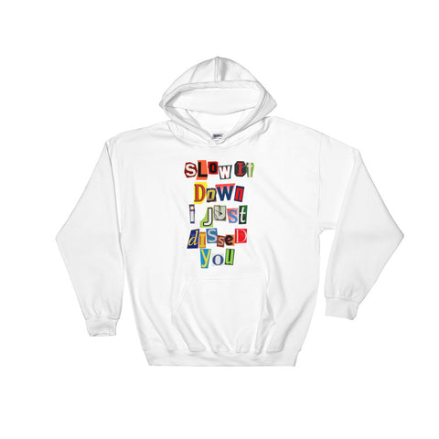 Slow It Down I Just Dissed You Hooded Sweatshirt - The Hollywood Apparel