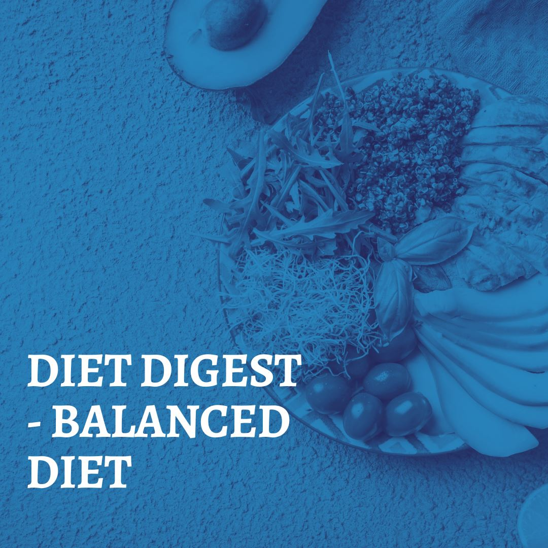 DIET DIGEST - BALANCED DIET