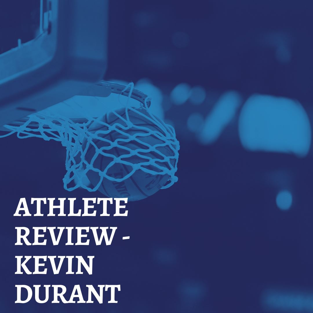 ATHLETE REVIEW - KEVIN DURANT