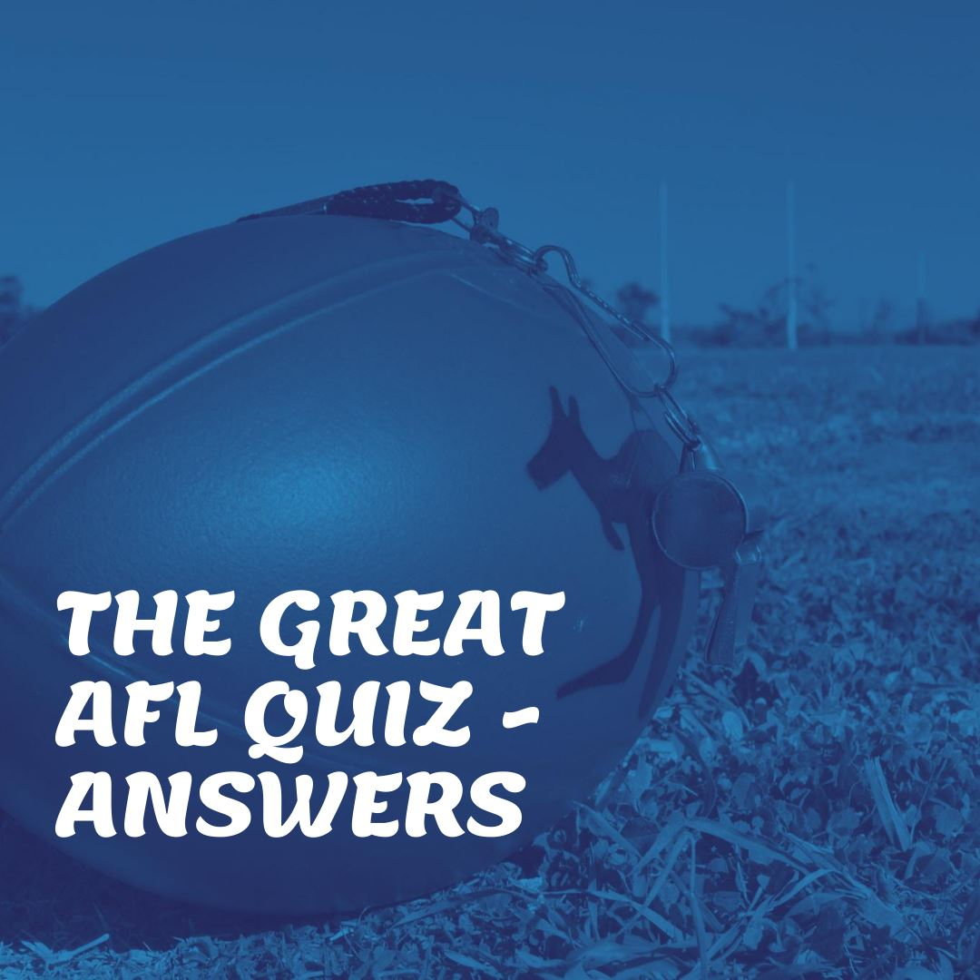 The answers to the great AFL Quiz