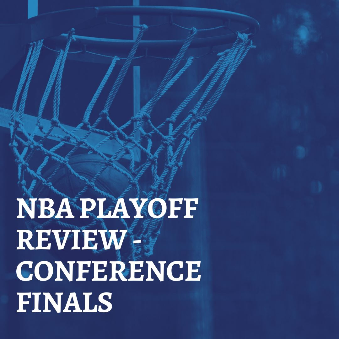NBA PLAYOFFS REVIEW - CONFERENCE FINALS