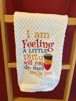 Feeling Dirty Kitchen Towel