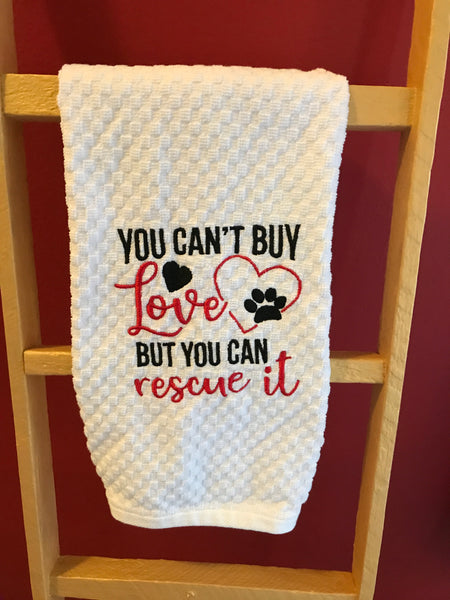 Can't Buy Love But You Can Rescue It Kitchen Towel