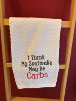 Soulmate Is Carbs Kitchen Towel