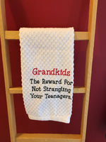 Grandkids Are The Reward Kitchen Towel