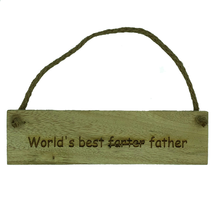 Handmade wooden hanging plaque - worlds best farter father