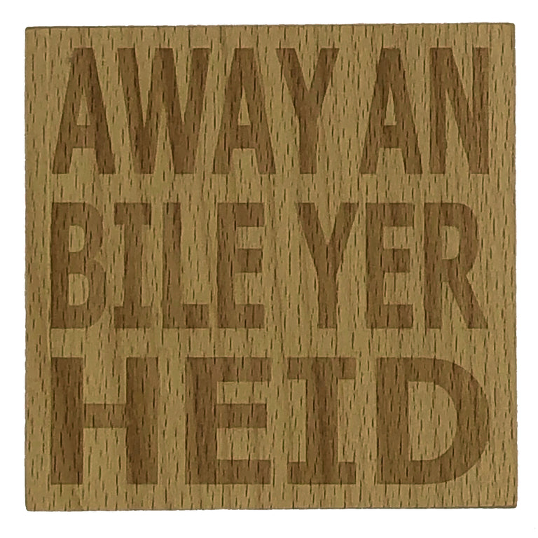 Wooden coaster - Scottish dialect banter - Away an bile yer heid