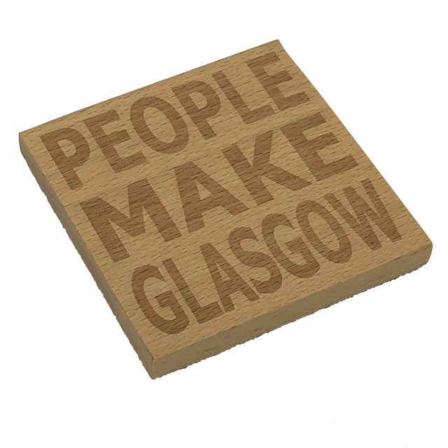 Wooden coaster - People make Glasgow