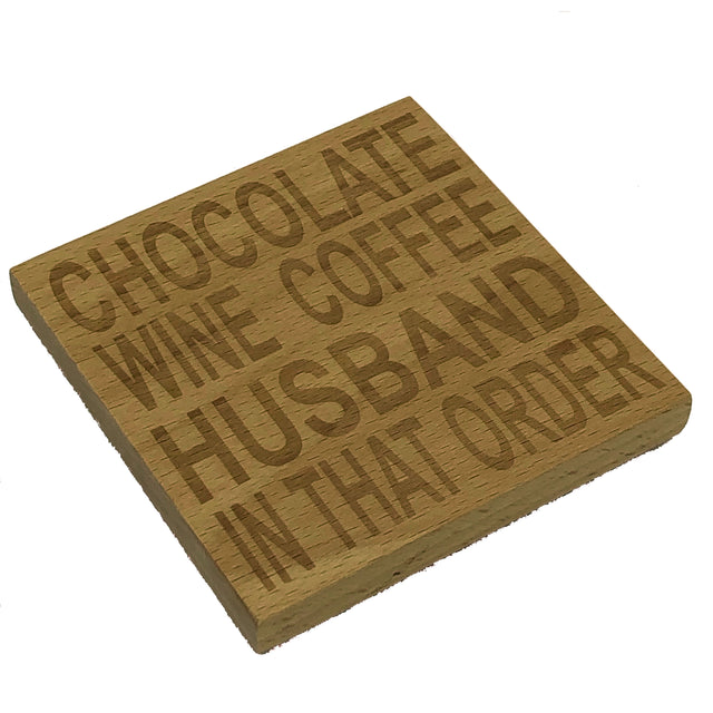 Wooden coaster - chocolate wine coffee husband in that order