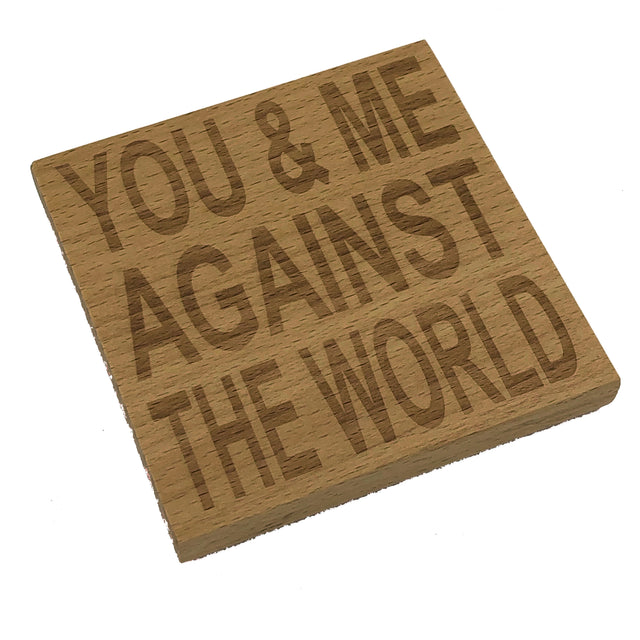 Wooden coaster - you & me against the world