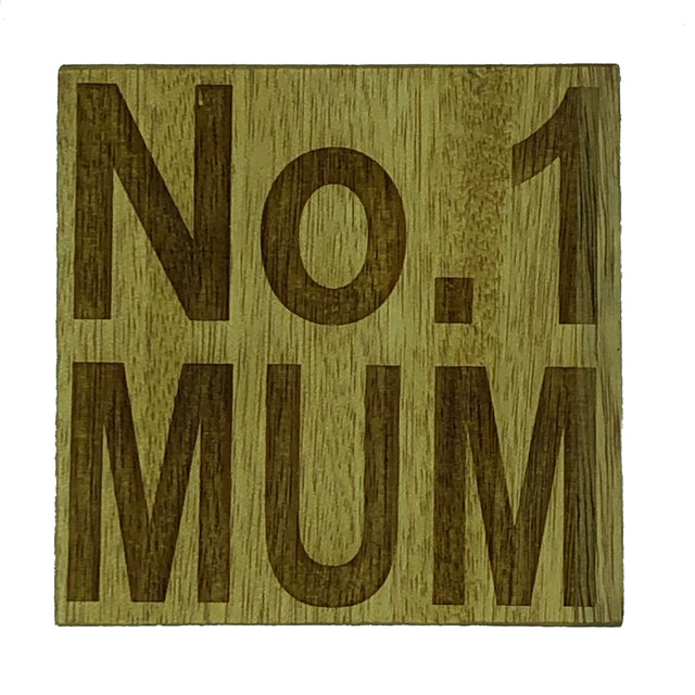 Wooden coaster for mums, mothers and nans - No. 1 Mum