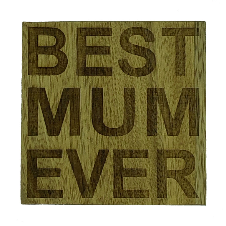 Wooden coaster for mums, mothers and nans - Best Mum ever