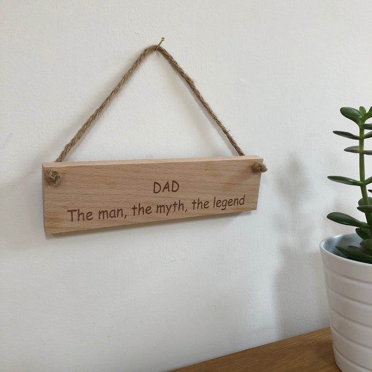 Wooden hanging plaque - dad the man the myth the legend - hanging