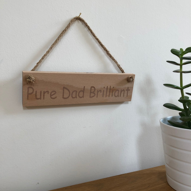 Wooden hanging plaque - pure dad brilliant - hanging