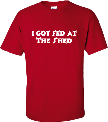 The Shed BBQ I Got Fed Tee