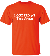 Load image into Gallery viewer, The Shed BBQ I Got Fed Tee