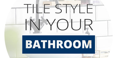 Tile Style in Your Bathroom
