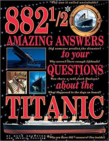 882 1/2 Amazing Answers About Titanic