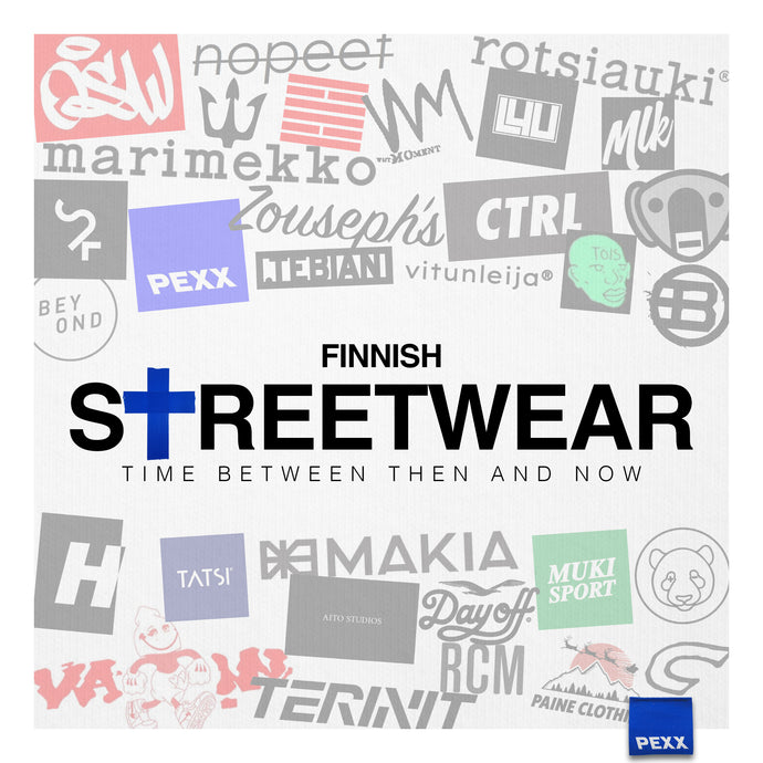 FINNISH STREETWEAR - TIME BETWEEN THEN AND NOW