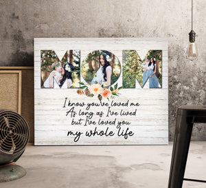 Custom personalized photo to canvas prints wall art Mother's day gifts idea, pictures on canvas Christmas, birthday presents for mom - Mom I Love You My Whole Life - PersonalizedWitch
