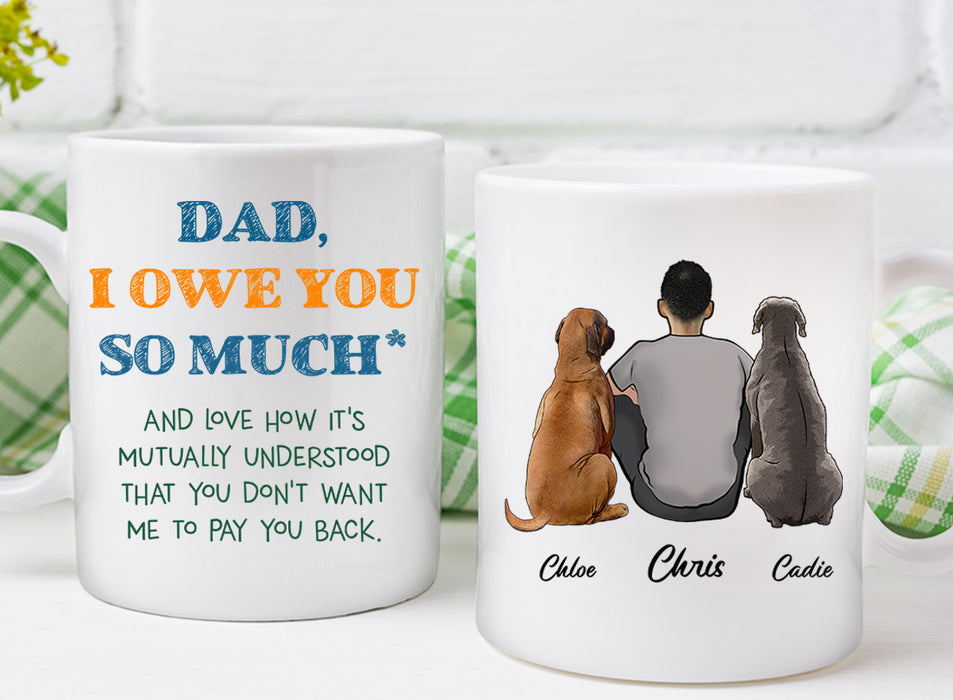 Custom personalized dog & owners canvas Pet remembrance print gift idea for the whole family - Custom Dog Mug Dad I Owe You - PersonalizedWitch